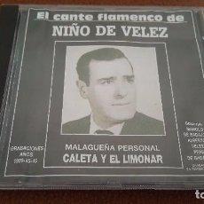 CDs de Música: EL CANTE FLAMENCO DE NIÑO DE VÉLEZ MALAGUEÑA PERSONAL CALETA Y EL LIMONAR CD 10 TEMAS. Lote 98180671