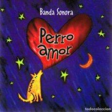 CDs de Música: CD BANDA SONORA ¨PERRO AMOR¨. Lote 91816275