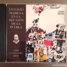 CDs de Música: ANTONIO MAIRENA EN LA REUNIÓN DE LA PUEBLA . Lote 93159525