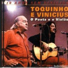 CDs de Música: TOQUINHO E VINICIUS O POETA E O VIOLAO CD 10 AÑOS SIN VINICIUS A ESTRENAR. Lote 94327274