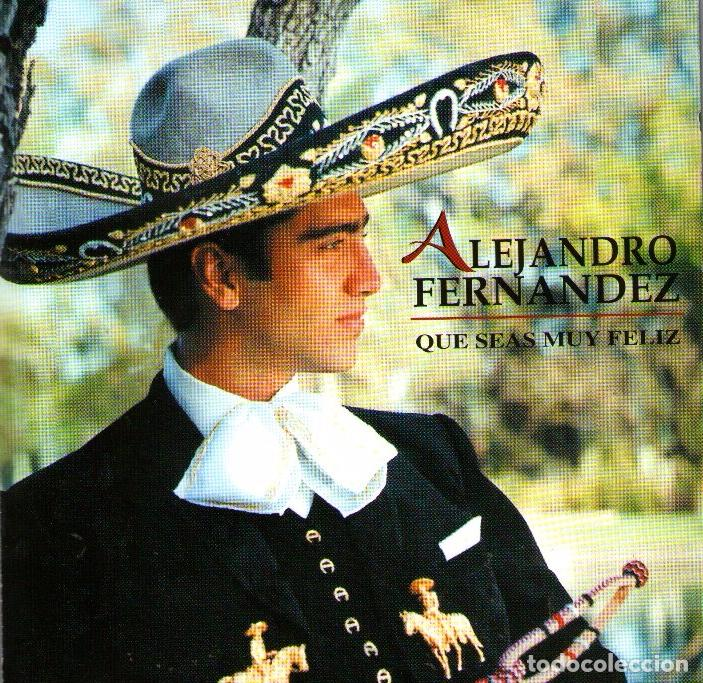 ALEJANDRO FERNÁNDEZ - QUE SEAS MUY FELIZ - CD ALBUM - 12 TRACKS - SONY MUSIC 1996 (Música - CD's Latina)