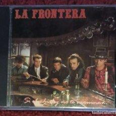 CDs de Música: LA FRONTERA (SI EL WHISKY NO TE ARRUINA... LAS MUJERES LO HARAN) CD 1990. Lote 94492218