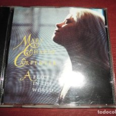 CDs de Música: CD MARY CHAPIN CARPENTER,A PLACE IN THE WORLD. Lote 94601547