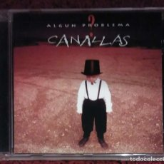 CDs de Música: CANALLAS (ALGUN PROBLEMA?) CD 1998 * DESCATALOGADO. Lote 94762227