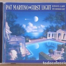 CDs de Música: PAT MARTINO - FIRST LIGHT (JOYOUS LAKE-STARBRIGHT) (CD)2003 - 2 DISCOS EN 1 CD - 18 TEMAS. Lote 94763591