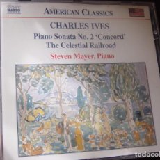 CDs de Música: CHARLES IVES. PIANO SONATA Nº 2 CONCORD. THE CELESTIAL RAILROAD. AMERICAN CLASSICS CD NAXOS. Lote 95262651