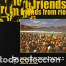CDs de Música: VARIOS ARTISTAS - FRIENDS FROM RIO. Lote 95590639