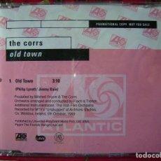 CDs de Música: THE CORRS.OLD TOWN...CD SINGLE PROMO...1 TEMA...MUY RARO. Lote 95900935