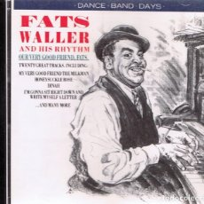 CDs de Música: CD FATS WALLER AND THIS RHYTHM OUR VERY GOOD FRIEND FATS. Lote 96141995
