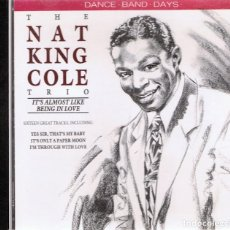 CDs de Música: CD THE NAT KING COLE TRIO ¨IT´S ALMOST LIKE BEING IN LOVE¨. Lote 96143679