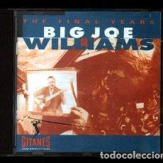CDs de Música: THE FINALS YEARS. BIG JOE WILLIAMS. - CD-JAZZ-311.. Lote 96542783