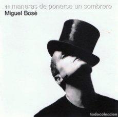 CDs de Música: CD MIGUEL BOSÉ ¨11 MANERAS DE PONERSE UN SOMBRERO¨. Lote 96573619