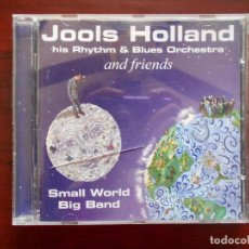 CDs de Música: CD JOOLS HOLLAND HIS RHYTHM & BLUES ORCHESTRA AND FRIENDS - SMALL WORLD BIG BAND (3B). Lote 96667879