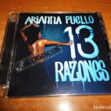 CDs de Música: ARIANNA PUELLO 13 RAZONES CD ALBUM DEL AÑO 2007 CONTIENE 17 TEMAS. Lote 96993339