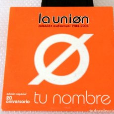 CDs de Música: CD LA UNION. SINGLE. TU NOMBRE. Lote 97113735