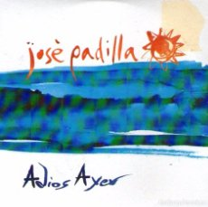 CDs de Música: JOSÉ PADILLA - ADIOS AYER - CD PROMO FUNDA DE CARTÓN+INSERTO - 5 TRACKS - MADE IN GERMANY - DRO 2001. Lote 97429179