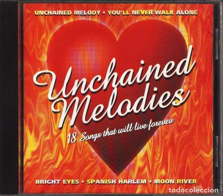 UNCHAINED MELODIES 18 MELODIAS INTERPRETADAS POR DIVERSOS CANTANTES INOLVIDABLES CD PERFECTO (Música - CD's Melódica )