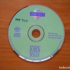 CDs de Música: CD THE VERY BEST OF JOHN HOGAN - SOLO DISCO (SIN CAJA NI PORTADA) (3I). Lote 98344367
