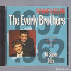 CDs de Música: THE EVERLY BROTHERS - OH WHAT A FEELING. 14 SUPER HITS. (CD 1989, HAPPY DAYS 2604732). Lote 98399935