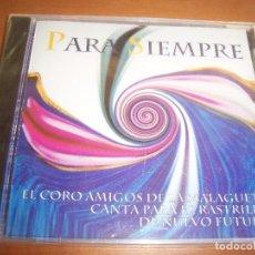 CDs de Música: CD DEL CORO AMIGOS DE LA MALAGUETA. PARA SIEMPRE. EDICION FONORUZ DE 1999. RARO Y PRECINTADO. D. . Lote 98429871