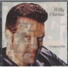 CDs de Música: WILLY CHIRINO-CD GREATEST HITS. Lote 98490747