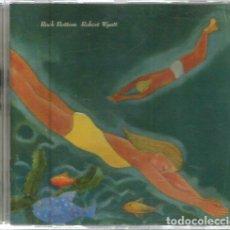 CDs de Música: CD ROBERT WYATT ( SOFT MACHINE ) : ROCK BOTTOM . Lote 98494615