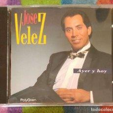 CDs de Música: JOSE VELEZ (AYER Y HOY) CD 1993 EDICIÓN ARGENTINA. Lote 98674979