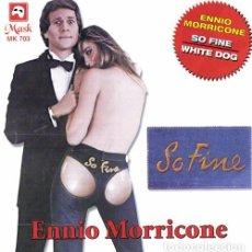 CDs de Música: SO FINE + WHITE DOG / ENNIO MORRICONE CD BSO. Lote 98725955