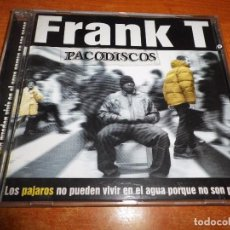 CDs de Música: FRANK T LOS PAJAROS NO PUEDEN VIVIR EN EL AGUA PORQUE NO SON PECES CD ALBUM AÑO 1998 18 TRKS HIP HOP. Lote 98883367