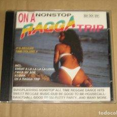 CDs de Música: VARIOS - ON A NONONSTOP RAGGA TRIP. Lote 98944359