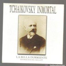 CDs de Música: CD - TCHAIKOVSKY INMORTAL - LA BELLA DURMIENTE (EXTRACTOS DEL BALLET) . Lote 100029243