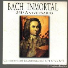 CDs de Música: CD - BACH INMORTAL 250 ANIVERSARIO - CONCIERTOS DE BRANDENBURGO Nº 1 Nº 2 Y Nº 3 . Lote 100032871