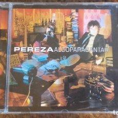 CDs de Música: PEREZA , ALGO PARA CANTAR , CD 2002 PERFECTO ESTADO. Lote 100077931