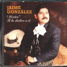 CDs de Música: MUSICA GOYO - CD ALBUM - JAIME GONZALEZ - MEXICO - TE LO DEDICO A TI - RARISIMO - *AA98. Lote 100120551