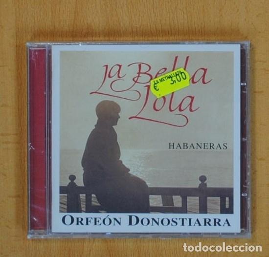Orfeon Donostierra La Bella Lola Habaneras Comprar Cds De Música Flamenco Canción Española Y Cuplé En Todocoleccion 100329084