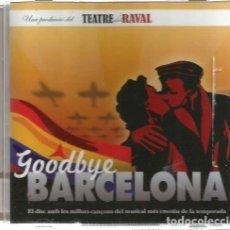 CDs de Música: CD GOODBYE BARCELONA ( UNA PRODUCCIO DEL TEATRE DEL RAVAL ) LES CANÇONS MUSICAL SOBRE LA REPUBLICA. Lote 100512431