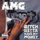CDs de Música: AMG ‎-- BITCH BETTA HAVE MY MONEY G FUNK GANGSTA. Lote 160924084