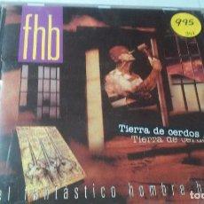 CDs de Música: EL FANTÁSTICO HOMBRE BALA -TIERRA DE CERDOS- CD ROCK . Lote 100770039