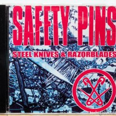 CDs de Música: SAFETY PINS / STEEL KNIVES & RAZORBLADES. Lote 101165363