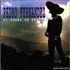 CDs de Música: MUSICA GOYO - CD SINGLE - PEDRO FERNANDEZ - MI FORMA DE SENTIR - RARO - *AA98. Lote 101213403