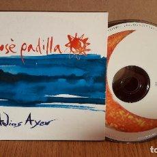 CDs de Música: JOSÉ PADILLA. ADIOS AYER. CD SINGLE-PROMO ( 5 VERSIONES ) LUJO / ENVÍO INCLUIDO.. Lote 101396987