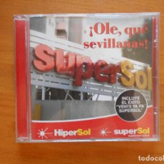 CDs de Música: CD ¡OLE, QUE SEVILLANAS! - SUPERSOL (3Ñ). Lote 101873259