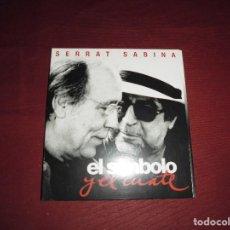 CDs de Música: MAGNIFICO CD SERRAT SABINA EL SIMBOLO Y EL CUATE. Lote 103312623