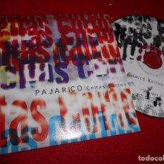 CDs de Música: CELTAS CORTOS PAJARICO CD SINGLE 2000 PROMO GERMANY ALEMANIA. Lote 103381363