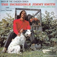 CDs de Música: BACK AT THE CHICKEN SHACK THE INCREDIBLE JIMMY SMITH / EDICION USA - BLUE NOTE - STEREO. Lote 103422619