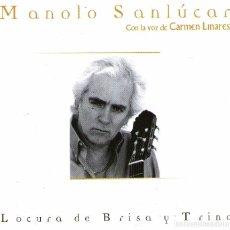 CDs de Música: MANOLO SANLUCAR Y CARMEN LINARES - LOCURA DE BRISA Y TRINO - CD 8 TRACKS - MERCURY / UNIVERSAL 2000. Lote 206749627