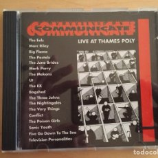 CDs de Música: COMMUNICATE! LIVE AT THAMES POLY (SONIC YOUTH, THE PASTELS, MEKONS, UT, TELEVISION PERSONALITIES...). Lote 103823331