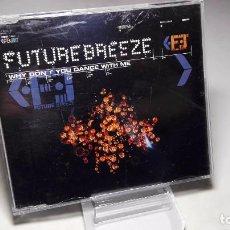 CDs de Música: CD - MUSICA - SINGLE/ MAXI - FUTURE BREEZE – WHY DON'T YOU DANCE WITH ME –- 5 TEMAS . Lote 103823831