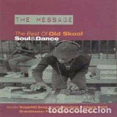 CDs de Música: VARIOUS - THE MESSAGE (THE BEST OF OLD SKOOL SOUL & DANCE) (CD, COMP) LABEL:CASTLE SELECT CAT#: SEL. Lote 103844539