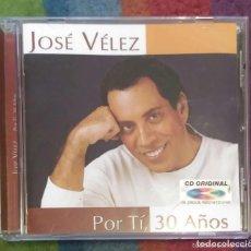 CDs de Música: JOSE VELEZ (POR TI, 30 AÑOS) CD 2003. Lote 103880095